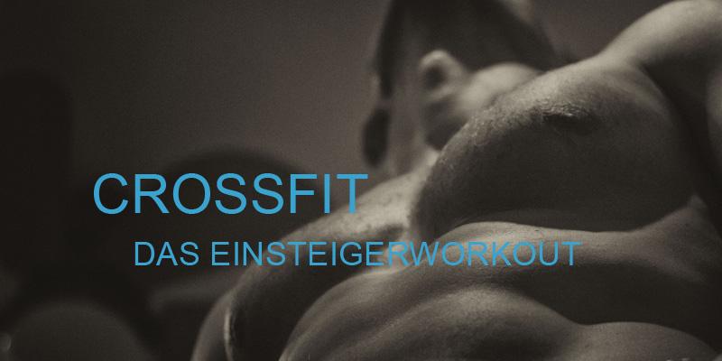 Crossfit für Einsteiger und Fortgeschrittene - mit Trainingsplan